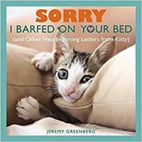 Sorry I Barfed on Your Bed by Jeremy Greenberg